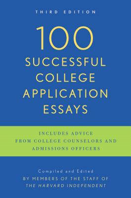 100 Successful College Application Essays By Harvard Independent (COR)