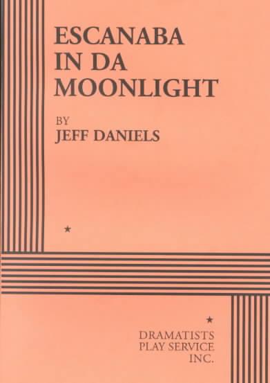 Escanaba in Da Moonlight By Daniels, Jeff
