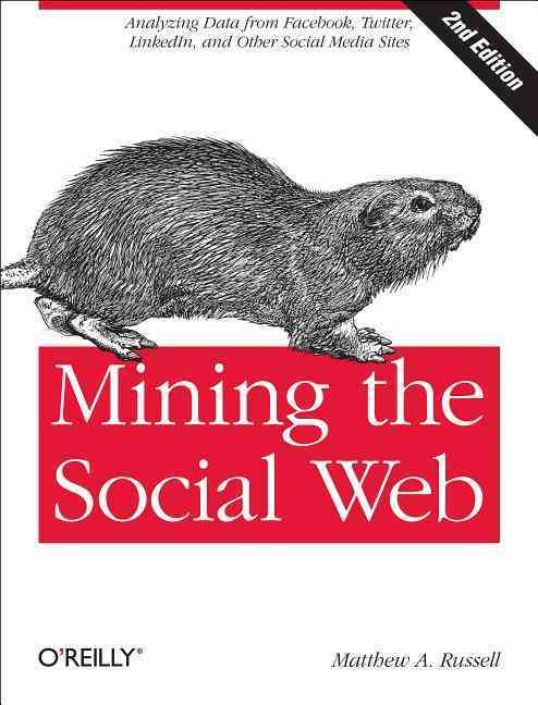 Mining the Social Web By Russell, Matthew A.